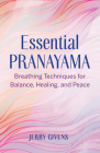 Essential Pranayama: Breathing Techniques for Balance, Healing, and Peace Cover Image