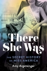 There She Was: The Secret History of Miss America Cover Image