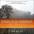 A Death in the Rainforest Lib/E: How a Language and a Way of Life Came to an End in Papua New Guinea Cover Image