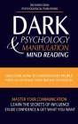 Dark Psychology and Manipulation: Discover How to Understand People Through Advanced Speed-Reading Techniques & Master Your Communication. Learn the S Cover Image