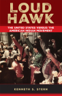 Loud Hawk: The United States Versus the American Indian Movement Cover Image