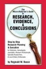 The Micro-Historian's Guide to Research, Evidence, & Conclusions: Step-By-Step Research Planning and Execution for Historians, Genealogists, Journalis Cover Image