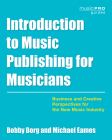 Introduction to Music Publishing for Musicians: Business and Creative Perspectives for the New Music Industry (Music Pro Guides) Cover Image