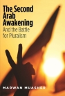The Second Arab Awakening: And the Battle for Pluralism Cover Image