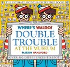 Where's Waldo? Double Trouble at the Museum: The Ultimate Spot-the-Difference Book Cover Image