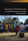 Going to Pentecost: An Experimental Approach to Studies in Pentecostalism (Ethnography #7) Cover Image