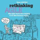 Rethinking Agile: Why Agile Teams Have Nothing to Do with Business Agility Cover Image
