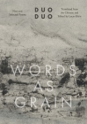Words as Grain: New and Selected Poems (The Margellos World Republic of Letters) Cover Image
