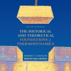 Block by Block: The Historical and Theoretical Foundations of Thermodynamics Cover Image
