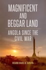 Magnificent and Beggar Land: Angola Since the Civil War Cover Image