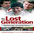 The Lost Generation: The Brilliant but Tragic Lives of Rising British F1 Stars Roger Williamson, Tony Brise and Tom Pryce Cover Image