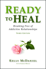 Ready to Heal: Breaking Free of Addictive Relationships Cover Image