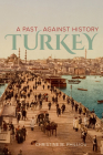 Turkey: A Past Against History Cover Image