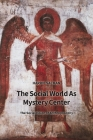 The Social World as Mystery Center: The Social Vision of Anthroposophy Cover Image