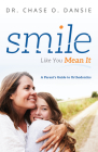 Smile Like You Mean It: A Parent's Guide to Orthodontics Cover Image