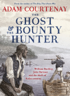 The Ghost and the Bounty Hunter: William Buckley, John Batman and the Theft of Kulin Country Cover Image