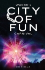 Wacko's City of Fun Carnival Cover Image