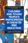 Children and Young People's Participation in Disaster Risk Reduction: Agency and Resilience Cover Image
