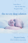 The No-Cry Sleep Solution: Gentle Ways to Help Your Baby Sleep Through the Night: Foreword by William Sears, M.D. (Pantley) Cover Image