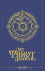 My Tarot Journal: A 3-Card-Reading Tracker for personal growth and spiritual development Cover Image