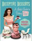 Deceptive Desserts: A Lady's Guide to Baking Bad! Cover Image