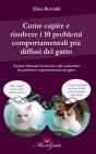 Come capire e risolvere i 10 problemi comportamentali più comuni del gatto Cover Image