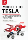Model T to Tesla: American Automotive Visionaries Cover Image