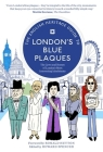 The English Heritage Guide to London's Blue Plaques: The Lives and Homes of London's Most Interesting Inhabitants Cover Image