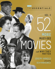 The Essentials Vol. 2: 52 More Must-See Movies and Why They Matter (Turner Classic Movies) Cover Image