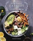Half Baked Harvest Cookbook: Recipes from My Barn in the Mountains Cover Image