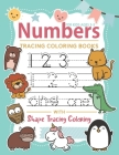 Tracing Numbers Books for Kids Ages 3-5: Toddler coloring book numbers colors shapes - Beginner Math Preschool Learning Book with Number Tracing and S Cover Image
