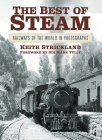 The Best of Steam: Railways of the World in Photographs Cover Image