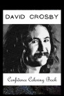 Confidence Coloring Book: David Crosby Inspired Designs For Building Self Confidence And Unleashing Imagination Cover Image