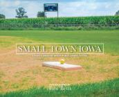 Small Town Iowa: A Photo Essay of Iowa's Rural Communities Cover Image