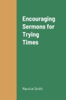 Encouraging Sermons for Trying Times Cover Image