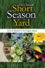 The Chinook Short Season Yard: Quick and Beautiful in the Calgary Region Cover Image