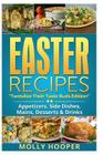 Easter Recipes: Tantalize Their Taste Buds Cover Image