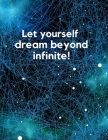 Infinite Notebook: Let yourself dream beyound infinite! Cover Image