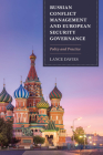 Russian Conflict Management and European Security Governance: Policy and Practice Cover Image