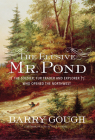 The Elusive Mr. Pond: The Soldier, Fur Trader and Explorer Who Opened the Northwest Cover Image