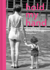 Hold My Hand: Wise Words for Mothers and Daughters Everywhere Cover Image