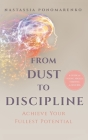 From Dust to Discipline: Achieve Your Fullest Potential Cover Image