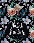 Habit Tracker: Mindfulness, Mental Health and Wellness Tracker - A Daily Planner to Track To-Dos, Moods, Schedules & More Cover Image