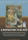 A Disposition to Be Rich: How a Small-Town Pastor's Son Ruined an American President, Brought on a Wall Street Crash, and Made Himself the Best- Cover Image