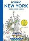 Iconic New York Coloring Book: 24 Sights to Fill In and Frame (Iconic Coloring Books) Cover Image