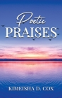 Poetic Praises: Overcoming Addiction With Praise Cover Image