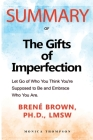 Summary of The Gifts of Imperfection: Let Go of Who You Think You're Supposed to Be and Embrace Who You Are Cover Image