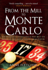 From the Mill to Monte Carlo: The Working-class Englishman Who Beat the Monaco Casino and Changed Gambling Forever Cover Image