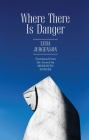 Where There Is Danger (Jews of Russia & Eastern Europe and Their Legacy) Cover Image