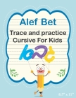 Alef Bet - Trace and Practice Cursive For Kids: Learn Hebrew Alphabet Handwriting Workbook Hebrew Script Handwriting Book Learn to Write the Letters o Cover Image